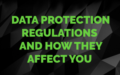 Data Protection Regulations and How They Affect You